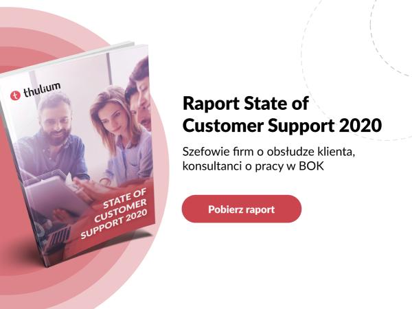 Szefowie firm o obsłudze klienta, konsultanci o pracy w BOK - poznaj raport State of Customer Support 2020
